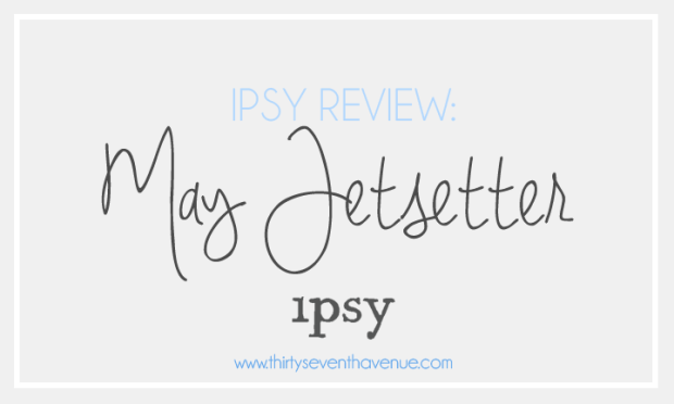 Ipsy Review_MAY