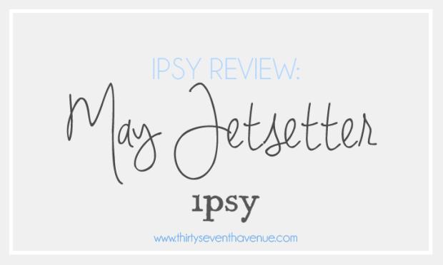 Ipsy Review_MAY